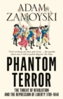 Phantom Terror: The Threat of Revolution and the Repression of Liberty 1789-1848 - eBook
