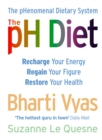 The PH Diet: The pHenomenal Dietary System - eBook