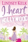I Heart Hollywood (I Heart Series, Book 2) - eBook
