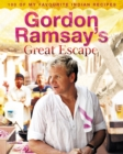 Gordon Ramsay's Great Escape: 100 of my favourite Indian recipes - eBook
