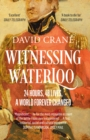 Witnessing Waterloo : 24 Hours, 48 Lives, a World Forever Changed - Book