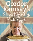 Gordon Ramsay's Great British Pub Food - eBook