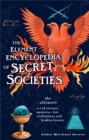 The Element Encyclopedia of Secret Societies: The Ultimate A-Z of Ancient Mysteries, Lost Civilizations and Forgotten Wisdom - eBook