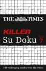 The Times Killer Su Doku Book 7 : 150 Challenging Puzzles from the Times - Book