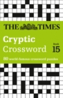 The Times Cryptic Crossword Book 15 : 80 World-Famous Crossword Puzzles - Book