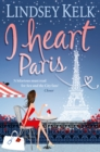 I Heart Paris (I Heart Series, Book 3) - eBook
