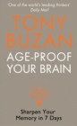 Age-Proof Your Brain: Sharpen Your Memory in 7 Days - eBook