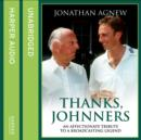 Thanks, Johnners : An Affectionate Tribute to a Broadcasting Legend - eAudiobook