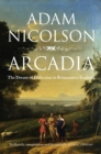 Arcadia: England and the Dream of Perfection (Text Only) - eBook