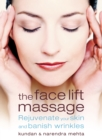 The Face Lift Massage: Rejuvenate Your Skin and Reduce Fine Lines and Wrinkles - eBook