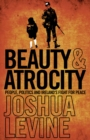 Beauty and Atrocity: People, Politics and Ireland's Fight for Peace - eBook