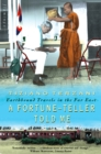 A Fortune-Teller Told Me: Earthbound Travels in the Far East - eBook