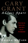 Cary Grant: A Class Apart (Text Only) - eBook