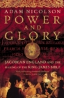 Power and Glory: Jacobean England and the Making of the King James Bible (Text only) - eBook