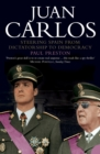 Juan Carlos: Steering Spain from Dictatorship to Democracy (Text Only) - eBook