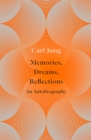 Memories, Dreams, Reflections: An Autobiography - eBook