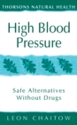 High Blood Pressure: Safe alternatives without drugs (Thorsons Natural Health) - eBook