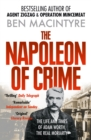 The Napoleon of Crime: The Life and Times of Adam Worth, the Real Moriarty - eBook