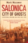 Salonica, City of Ghosts - eBook