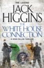 The White House Connection (Sean Dillon Series, Book 7) - eBook