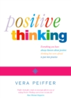 Positive Thinking: Everything you have always known about positive thinking but were afraid to put into practice - eBook