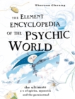 The Element Encyclopedia of the Psychic World: The Ultimate A-Z of Spirits, Mysteries and the Paranormal - eBook