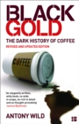 Black Gold: The Dark History of Coffee - eBook