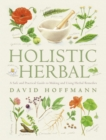 Holistic Herbal: A Safe and Practical Guide to Making and Using Herbal Remedies - eBook