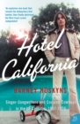 Hotel California: Singer-songwriters and Cocaine Cowboys in the L.A. Canyons 1967-1976 - eBook