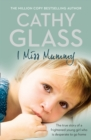 I Miss Mummy: The true story of a frightened young girl who is desperate to go home - eBook