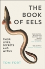 The Book of Eels: Their Lives, Secrets and Myths - eBook
