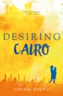 Desiring Cairo (The Angeline Gower Trilogy, Book 2) - eBook