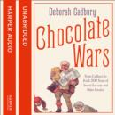 Chocolate Wars : From Cadbury to Kraft: 200 Years of Sweet Success and Bitter Rivalry - eAudiobook