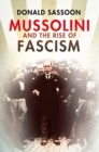 Mussolini and the Rise of Fascism (Text Only Edition) - eBook