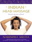 Indian Head Massage: Discover the power of touch - eBook