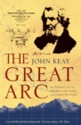 The Great Arc: The Dramatic Tale of How India was Mapped and Everest was Named (Text Only) - eBook