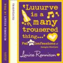 'Luuurve is a many trousered thing...' - eAudiobook