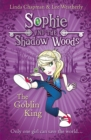 The Goblin King (Sophie and the Shadow Woods, Book 1) - eBook