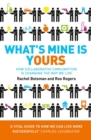 What's Mine Is Yours: How Collaborative Consumption is Changing the Way We Live - eBook
