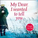 My Dear I Wanted to Tell You - eAudiobook