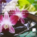 Fast track masterclass to stress relief - eAudiobook