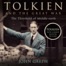 Tolkien and the Great War : The Threshold of Middle-Earth - eAudiobook