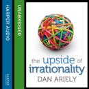 The Upside Of Irrationality - eAudiobook