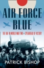 Air Force Blue : The RAF in World War Two - Spearhead of Victory - Book