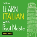 Learn Italian with Paul Noble for Beginners - Part 2: Italian Made Easy with Your Bestselling Language Coach - eAudiobook