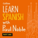 Learn Spanish with Paul Noble for Beginners - Part 1: Spanish Made Easy with Your Bestselling Language Coach - eAudiobook