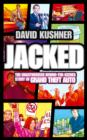 Jacked : The Unauthorized Behind-the-Scenes Story of Grand Theft Auto - Book