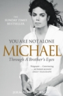 You Are Not Alone: Michael, Through a Brother's Eyes - eBook