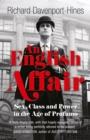 An English Affair: Sex, Class and Power in the Age of Profumo - eBook