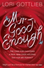Mr Good Enough: The case for choosing a Real Man over holding out for Mr Perfect - eBook